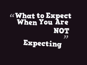 Expectations And How to Avoid Disappointments.
